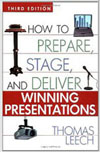 Winning Presentations How To Prepare, Stage & Deliver Winning Presentations by Tom Leech